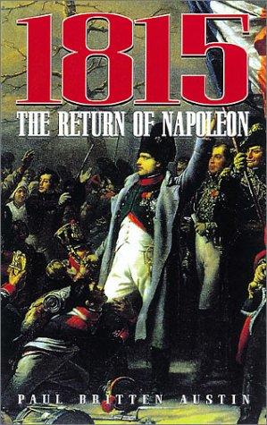 1815: THE RETURN OF NAPOLEON: Paul Britten Austin
