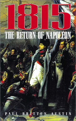 1815 the Return of Napoleon: Austin, Paul Britten