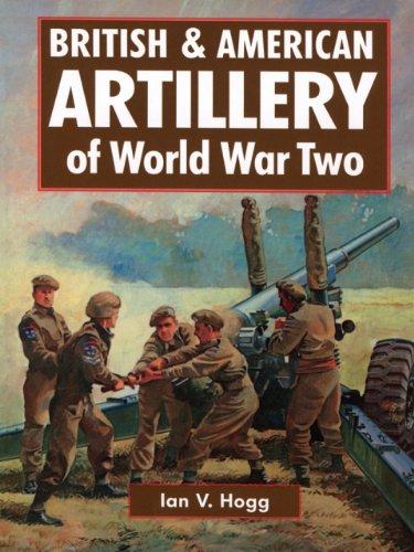 9781853674785: British & American Artillery: WWII-Hardbound