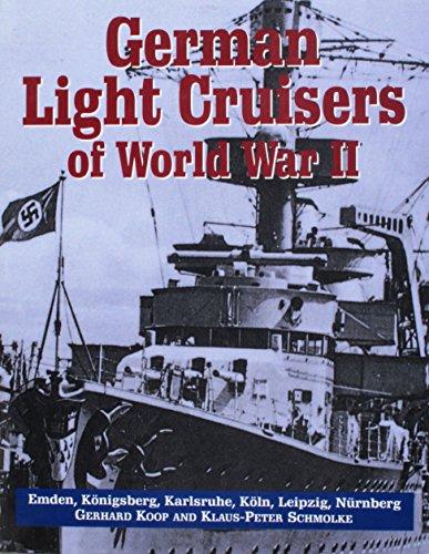 German Light Cruisers of World War II: Koop, Gerhard;Schmolke, Klaus-Peter