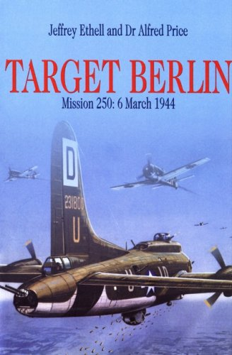 9781853674914: Target Berlin: Mission 250: 6 March 1944 (Greenhill Military Paperbacks)