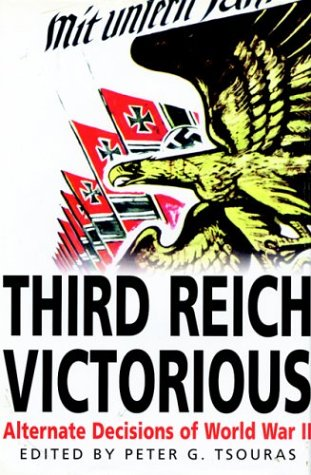 9781853674921: Third Reich Victorious: Alternate Decisions of World War II