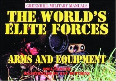 World's Elite Forces Arms and Equipmetn, The. Greenhill Military Manuals