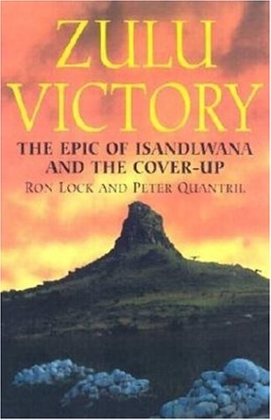9781853675058: Zulu Victory: The Epic of Isandlwana and the Cover-up