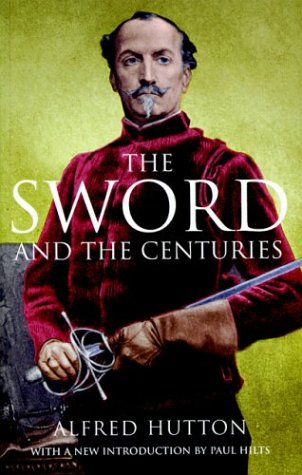 9781853675133: The Sword and the Centuries: Or Old Sword Days and Old Sword Ways