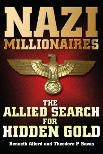 Nazi Millionaires: The Cold War Winners: Alford, Kenneth D.