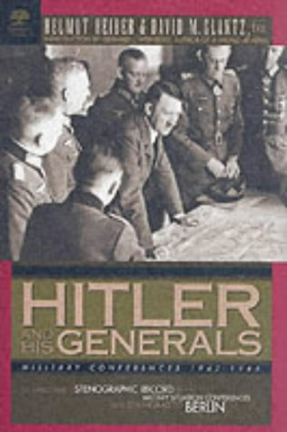 9781853675249: Hitler And His Generals: Military Conferences 1942-1945 from Stalingrad to Berlin