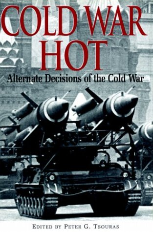 9781853675300: Cold War Hot: Alternate Decisions of the Cold War