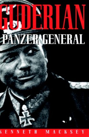 Guderian: Panzer General-Revised Edition (Greenhill Military Paperback) (1853675385) by Kenneth Macksey