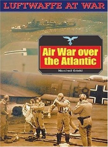 9781853675478: Airwar over the Atlantic (Luftwaffe at War)