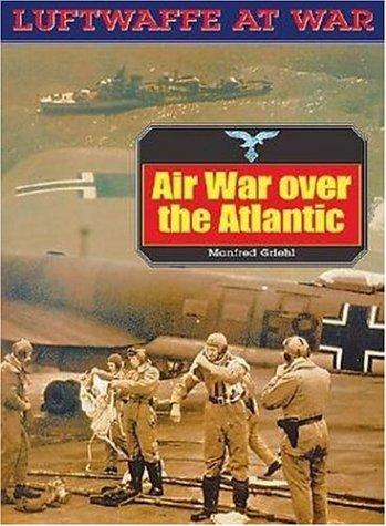 9781853675478: Airwar over the Atlantic (Luftwaffe-at-war)