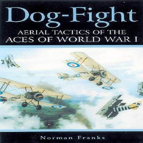 9781853675515: Dog Fight: Aerial Tactics of the Aces of World War I