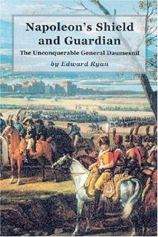 9781853675539: Napoleon's Shield and Guardian: The Unconquerable General Daumesnil