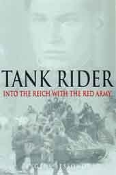 Tank Rider Into the Reich with the Red Army