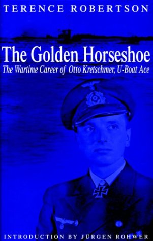 9781853675584: The Golden Horseshoe: The Wartime Career of Otto Kretschmer, U-boat Ace