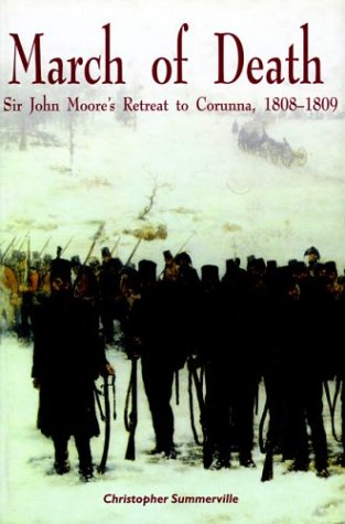 9781853675645: March of Death: Sir John Moore's Retreat to Corunna, 1808-1809