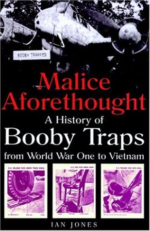 9781853676130: Malice Aforethought: The History of Booby Traps from World War 1 to Vietnam