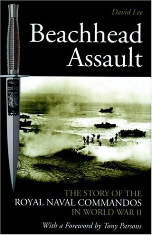 Beachhead Assault: The Story of the Royal: Lee, David/Parson, Tony