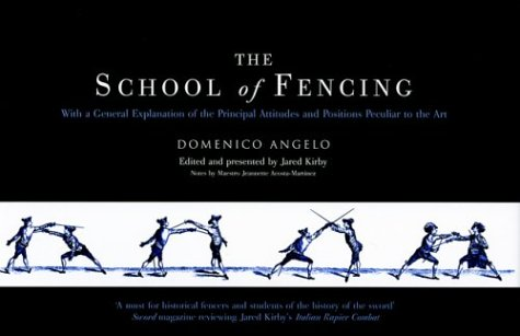9781853676260: The School of Fencing: With a General Explanation of the Principal Attitudes and Positions Peculiar to the Art