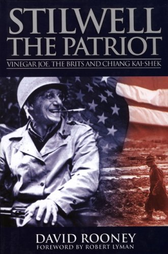 Stilwell the Patriot: Vinegar Joe, the Brits and Chiang Kai-Shek