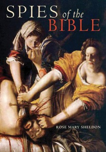 Spies of the Bible: Espionage in Israel: Rose Mary Sheldon
