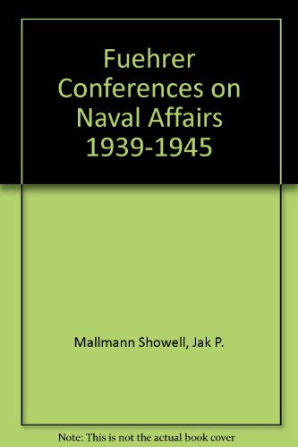 9781853676413: Fuehrer Conferences on Naval Affairs
