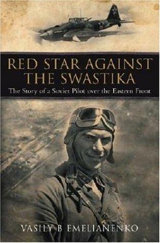Red Star Against the Swastika: Emelianenko, Vasily B.