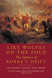 Like Wolves on the Fold The Defence of Rorke's Drift: Snook, Mike (Foreword)