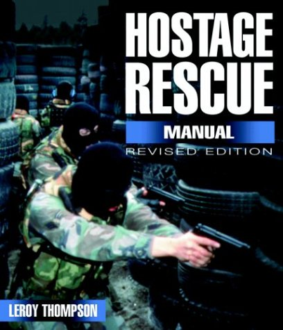9781853676611: Hostage Rescue Manual: Tactics of the Counter-Terrorist Professionals-Revised Edition