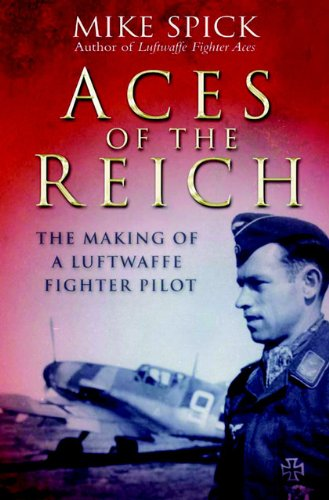 9781853676758: Aces of the Reich: The Making of a Luftwaffe Fighter Pilot