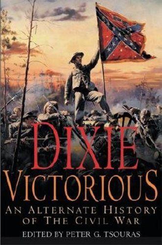 9781853676895: Dixie Victorious: An Alternate History of the Civil War