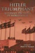 9781853676994: Hitler Triumphant: Alternate Decisions of World War II