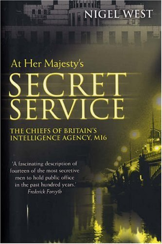 9781853677021: At Her Majesty's Secret Service: The Chiefs of Britains Intelligence Agency MI6