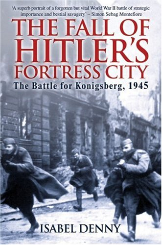 9781853677052: The Fall of Hitler's Fortress City: The Battle for Konigsberg, 1945