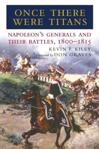 9781853677106: Once There Were Titans: Napoleon's Generals and Their Battles, 1800-1815