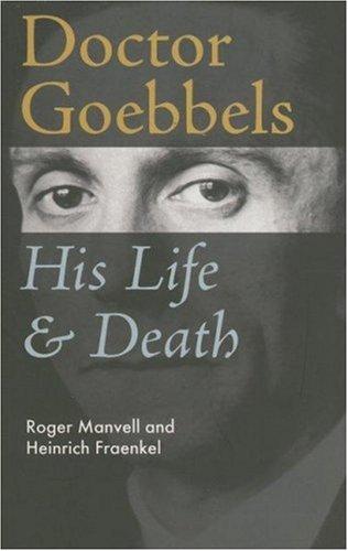 Doctor Goebbels: His Life & Death: Manvell, Roger