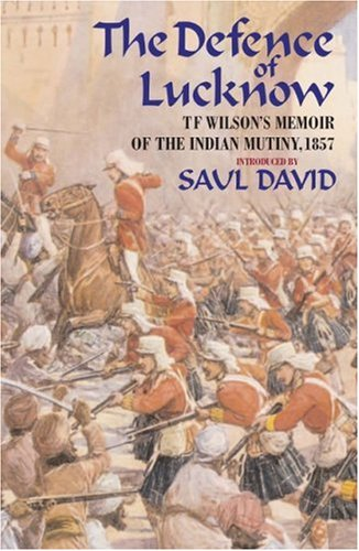 9781853677236: The Defence of Lucknow: T F Wilson's Memoir of the Indian Mutiny, 1857
