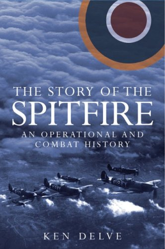 9781853677250: The Story of the Spitfire: An Operational and Combat History