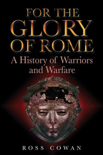 9781853677335: For the Glory of Rome: A History of Warriors and Warfare