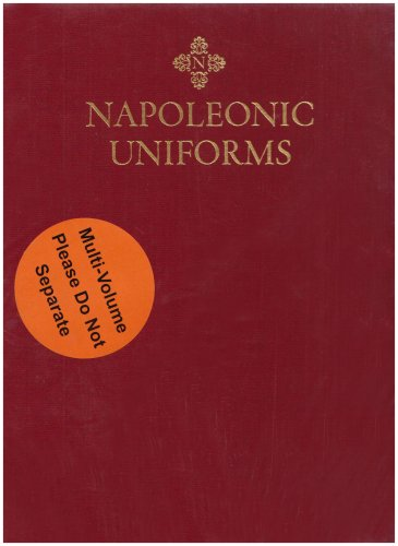 Napoleonic Uniforms: v. 1 & 2 (185367737X) by John R. Elting.