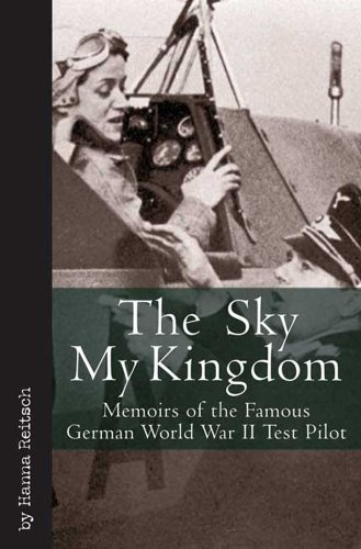 9781853678028: The Sky My Kingdom: Memoirs of the Famous German World War II Test Pilot