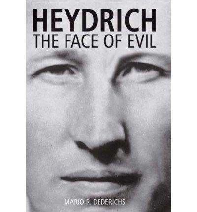 Heydrich: the Face of Evil (Paperback): Mario R. Dederichs