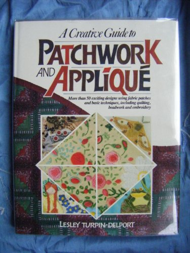 9781853680038: A Creative Guide to Patchwork and Applique