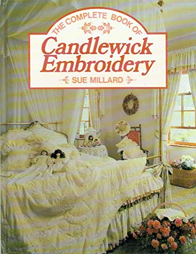 The Complete Book of Candlewick Embroidery: Millard, Sue