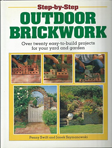 9781853680908: Step-By-Step Outdoor Brickwork: Over Twenty Easy-To-Build Projects for Your Yard and Garden (Step-by-step DIY series)