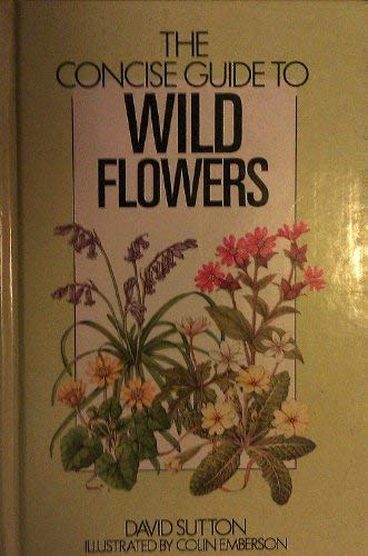 The Concise Guide to Wild Flowers of Britain and Northern Europe