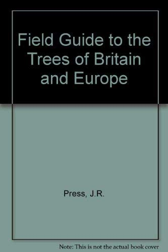Bob Press's Field Guide to the Trees of Britain and Europe: Bob Press