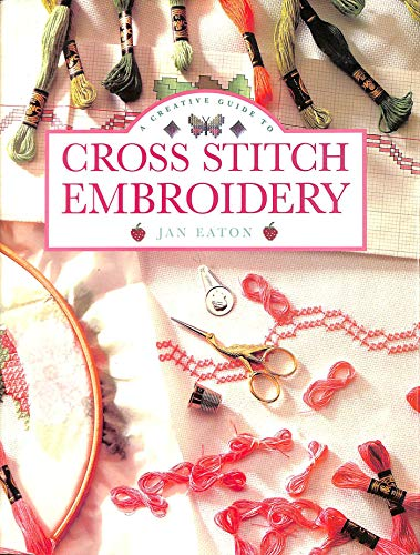 9781853681226: A Creative Guide to Cross-stitch Embroidery