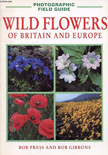 9781853681493: Wild Flowers of Britain and Europe (Photographic Field Guides)