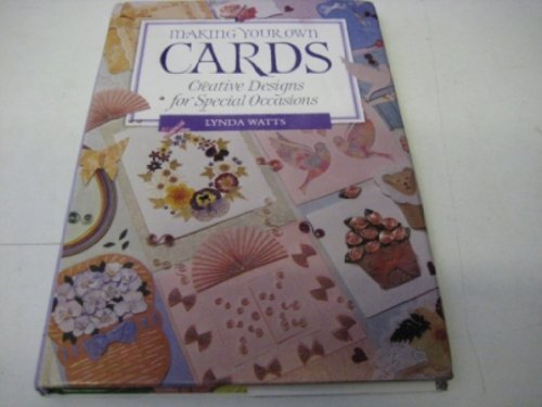 Making Your Own Cards: Watts, Lynda